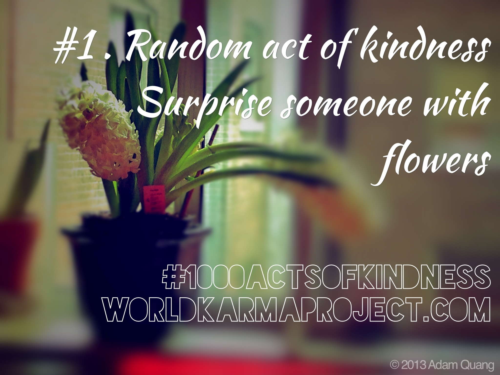 1.Surprise someone with flowers #1000ActsofKindness