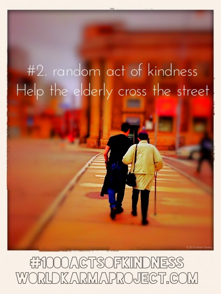 #1000ActsofKindness 2.Help the elderly cross the street. This make my day, on my way to class today and saw this guy stop what he was doing at work and help this lovely lady crossing the street. Humanity are everywhere, all we have to do is stop and look around us.